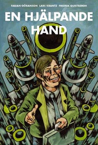 En hjälpande hand - av Fabian Göranson, Lars Krantz och Fredrik Quistbergh